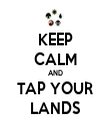 KEEP CALM AND TAP YOUR LANDS - Personalised Tea Towel: Premium