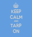 KEEP CALM AND TARP ON - Personalised Tea Towel: Premium