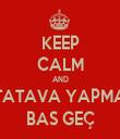 KEEP CALM AND TATAVA YAPMA BAS GEÇ - Personalised Tea Towel: Premium