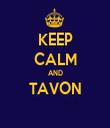 KEEP CALM AND TAVON  - Personalised Tea Towel: Premium