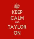 KEEP CALM AND TAYLOR ON - Personalised Tea Towel: Premium