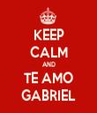 KEEP CALM AND TE AMO GABRIEL - Personalised Tea Towel: Premium