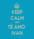 KEEP CALM AND TE AMO  IVAN - Personalised Tea Towel: Premium
