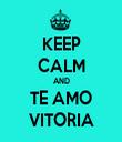 KEEP CALM AND TE AMO VITORIA - Personalised Tea Towel: Premium