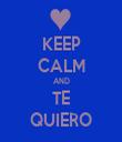 KEEP CALM AND TE QUIERO - Personalised Tea Towel: Premium