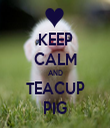 KEEP CALM AND TEACUP PIG - Personalised Tea Towel: Premium