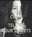 KEEP CALM AND TELL ME YOUR SECRETS - Personalised Tea Towel: Premium