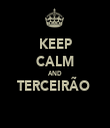 KEEP CALM AND TERCEIRÃO   - Personalised Tea Towel: Premium
