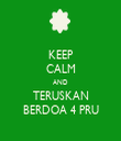 KEEP CALM AND TERUSKAN BERDOA 4 PRU - Personalised Tea Towel: Premium