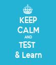 KEEP CALM AND TEST  & Learn - Personalised Tea Towel: Premium