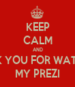 KEEP CALM AND THANK YOU FOR WATCHING MY PREZI - Personalised Tea Towel: Premium