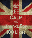 KEEP CALM AND Thanks For 100 Likes - Personalised Tea Towel: Premium
