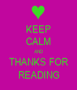 KEEP CALM AND THANKS FOR READING - Personalised Tea Towel: Premium