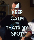KEEP CALM AND THATS MY SPOT - Personalised Tea Towel: Premium