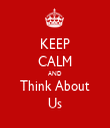 KEEP CALM AND Think About Us - Personalised Tea Towel: Premium