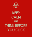 KEEP CALM AND THINK BEFORE YOU CLICK - Personalised Tea Towel: Premium
