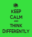 KEEP CALM AND THINK DIFFERENTLY - Personalised Tea Towel: Premium
