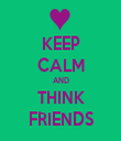 KEEP CALM AND THINK FRIENDS - Personalised Tea Towel: Premium