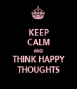 KEEP CALM AND THINK HAPPY THOUGHTS - Personalised Tea Towel: Premium