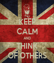 KEEP CALM AND THINK OF OTHERS - Personalised Tea Towel: Premium