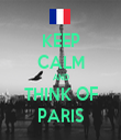 KEEP CALM AND THINK OF PARIS - Personalised Tea Towel: Premium