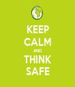 KEEP CALM AND THINK SAFE - Personalised Tea Towel: Premium