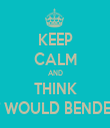 KEEP CALM AND THINK WHAT WOULD BENDER DO? - Personalised Tea Towel: Premium