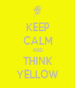 KEEP CALM AND THINK YELLOW - Personalised Tea Towel: Premium