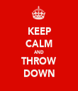 KEEP CALM AND THROW DOWN - Personalised Tea Towel: Premium