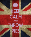 KEEP CALM AND THROW PIES - Personalised Tea Towel: Premium