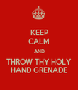 KEEP CALM AND THROW THY HOLY HAND GRENADE - Personalised Tea Towel: Premium