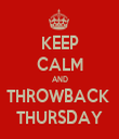 KEEP CALM AND THROWBACK  THURSDAY - Personalised Tea Towel: Premium
