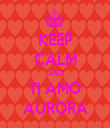 KEEP CALM AND TI AMO AURORA - Personalised Tea Towel: Premium
