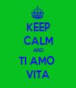 KEEP CALM AND TI AMO  VITA - Personalised Tea Towel: Premium