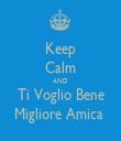 Keep Calm AND Ti Voglio Bene Migliore Amica  - Personalised Tea Towel: Premium
