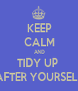 KEEP CALM AND TIDY UP  AFTER YOURSELF - Personalised Tea Towel: Premium