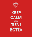 KEEP CALM AND TIENI BOTTA - Personalised Tea Towel: Premium