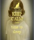 KEEP CALM AND time to sleep - Personalised Tea Towel: Premium