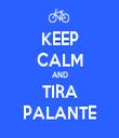 KEEP CALM AND TIRA PALANTE - Personalised Tea Towel: Premium
