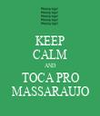 KEEP CALM AND TOCA PRO MASSARAUJO - Personalised Tea Towel: Premium