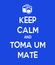 KEEP CALM AND TOMA UM MATE - Personalised Tea Towel: Premium