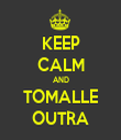 KEEP CALM AND TOMALLE OUTRA - Personalised Tea Towel: Premium