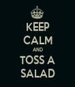 KEEP CALM AND TOSS A SALAD - Personalised Tea Towel: Premium