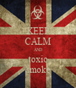 KEEP CALM AND toxic smoke - Personalised Tea Towel: Premium