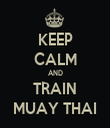 KEEP CALM AND TRAIN MUAY THAI - Personalised Tea Towel: Premium