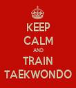 KEEP CALM AND TRAIN TAEKWONDO - Personalised Tea Towel: Premium