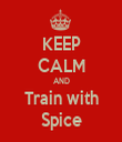 KEEP CALM AND Train with Spice - Personalised Tea Towel: Premium