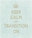 KEEP CALM AND TRANSITION ON - Personalised Tea Towel: Premium