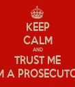 KEEP CALM AND TRUST ME I'M A PROSECUTOR - Personalised Tea Towel: Premium