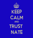 KEEP CALM AND TRUST  NATE - Personalised Tea Towel: Premium